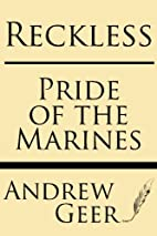 Reckless, pride of the Marines by Andrew…