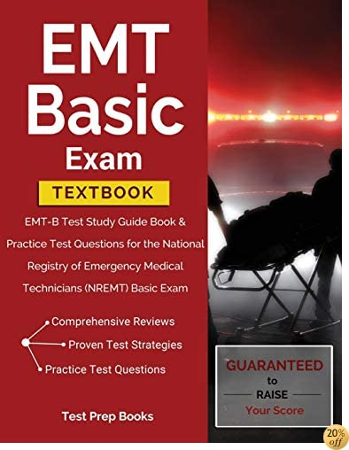 TEMT Basic Exam Textbook: EMT-B Test Study Guide Book & Practice Test Questions for the National Registry of Emergency Medical Technicians (NREMT) Basic Exam