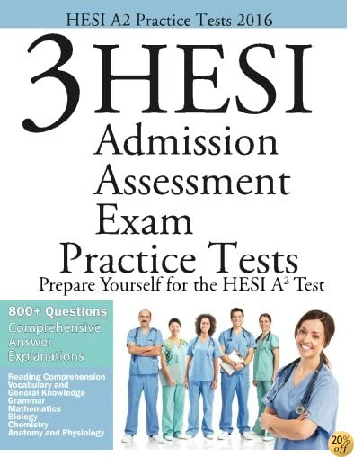 THESI A2 Practice Tests 2016: 3 HESI Admisison Assessment Exam Practice Tests