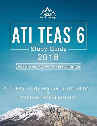 ati-teas-6-study-guide-2018-ati-teas-study-manual-sixth-edition-and-practice-test-questions-for-the-test-of-essential-academic-skills-6th-edition-exam