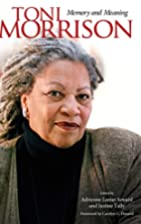 Toni Morrison: Memory and Meaning by…