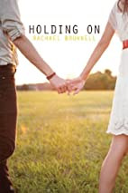 Holding On (Holding On, #1) by Rachael…
