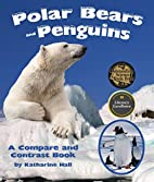 Polar Bears and Penguins: A Compare and…