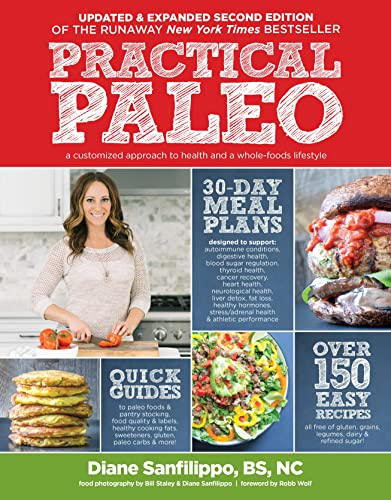 practical-paleo-2nd-edition-updated-and-expanded-a-customized-approach-to-health-and-a-whole-foods-lifestyle