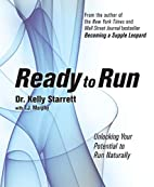 Ready to Run: Unlocking Your Potential to…