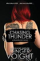 Chasing Thunder by Ginger Voight