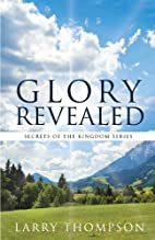 Glory Revealed by Larry Thompson