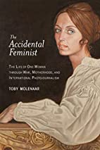 The Accidental Feminist: The Life of One…