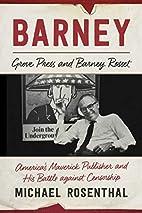 Barney: Grove Press and Barney Rosset,…