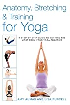 Anatomy, Stretching and Training for Yoga: A…