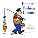 Hawkins, Jonny: Fantastic Fishing Funnies