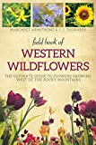 Armstrong, Margaret: Field Book of Western Wild Flowers: The Ultimate Guide to Flowers Growing West of the Rocky Mountains