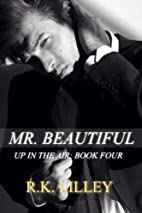 Mr. Beautiful (Up in the Air, #4) by R.K.…