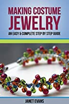 Making Costume Jewelry: An Easy & Complete…