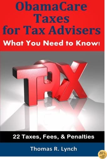ObamaCare Taxes for Tax Advisers: What You Need to Know!