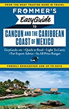 Frommer's EasyGuide to Cancun and the…