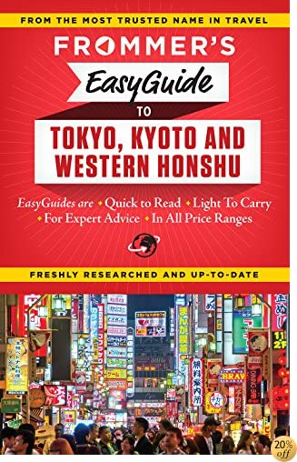 TFrommer's EasyGuide to Tokyo, Kyoto and Western Honshu (Easy Guides)