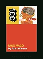 Can's Tago Mago (33 1/3) by Alan Warner
