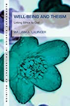 Well-Being and Theism: Linking Ethics to God…