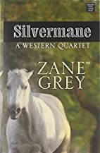 Silvermane and Other Stories by Zane Grey