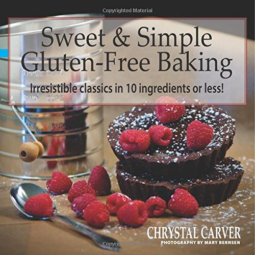sweet-simple-gluten-free-baking-irresistible-classics-in-10-ingredients-or-less