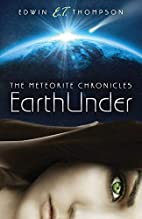 EarthUnder: The Meteorite Chronicles by…