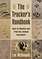 The Tracker's Handbook: How to Identify and…