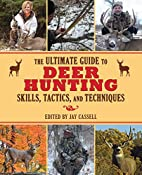 The Ultimate Guide to Deer Hunting Skills,…