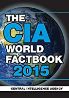 The CIA World Factbook 2015 by Central…