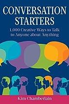 Conversation Starters: 1,000 Creative Ways…