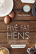 Five fat hens : a guide for keeping chickens…