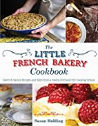 The Little French Bakery Cookbook: Sweet &…