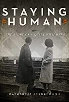 Staying Human: The Story of a Quiet WWII…