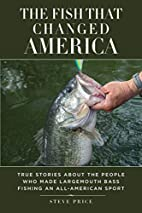The Fish That Changed America: True Stories…