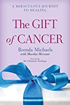 The Gift of Cancer: A Miraculous Journey to…