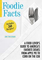 Foodie Facts: A Food Lover's Guide to…