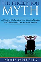 The Perception Myth: A Guide to Challenging…