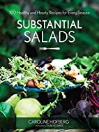Substantial Salads: 100 Healthy and Hearty…