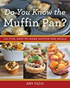 Do You Know the Muffin Pan?: 100 Fun,…