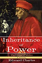 The House of Medici: Inheritance of Power: A…