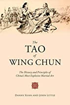 The Tao of Wing Chun: The History and…
