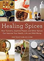 Healing Spices: How Turmeric, Cayenne…