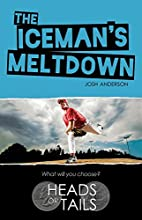 The Iceman's Meltdown (Heads Or Tails) by…