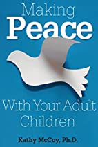 Making Peace With Your Adult Children by…
