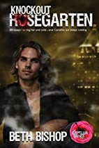 Knockout Rosegarten by Beth Bishop