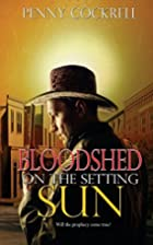 Bloodshed on the Setting Sun by Penny…
