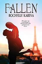 Fallen by Rochelle Karina