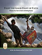 Fight the Good Fight of Faith: Playing Your…