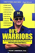 Bo's Warriors: Bo Schembechler and the…