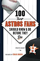 100 Things Astros Fans Should Know & Do…